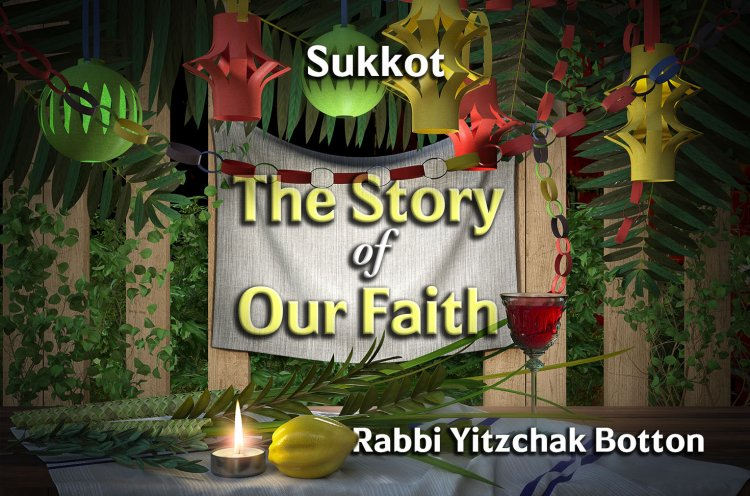 Sukkot - The Story of Our Faith