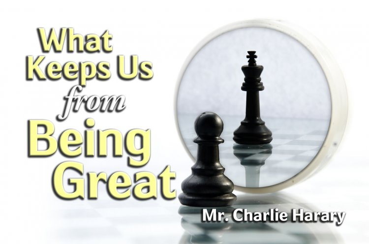 What Keeps Us From Becoming Great?