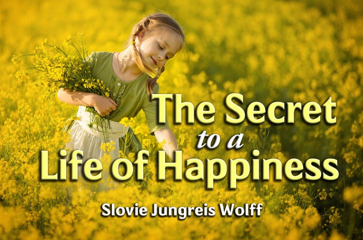 The Secret to Living a Life of Happiness