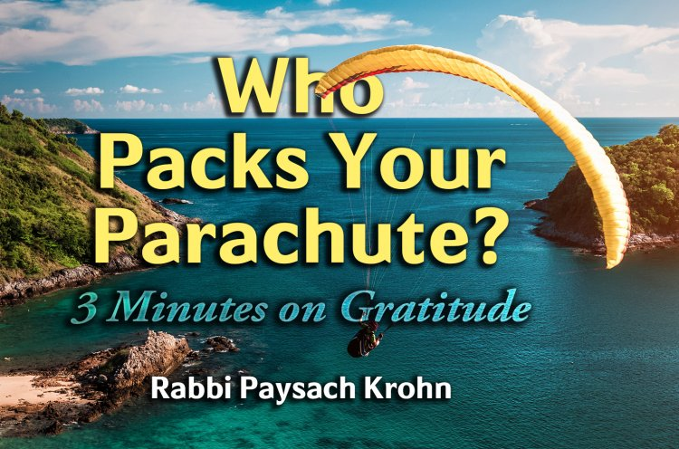 Who Packs Your Parachute? - 3 Minutes on Gratitude