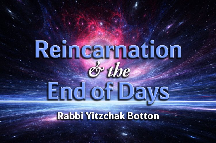 Reincarnation & the End of Days