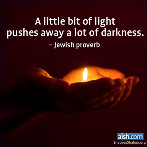 Inspirational Jewish Quotes A Little Bit Of Light Pushes Away A Lo